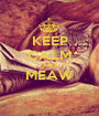 KEEP CALM AND MEAW  - Personalised Poster A1 size
