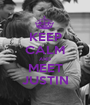 KEEP CALM AND MEET JUSTIN - Personalised Poster A1 size