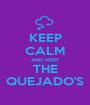 KEEP CALM AND MEET THE QUEJADO'S - Personalised Poster A1 size