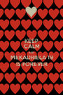 KEEP CALM AND MEKADRIELA 19 IS FOREVER - Personalised Poster A1 size