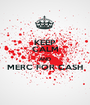 KEEP CALM AND MERC FOR CASH  - Personalised Poster A1 size