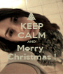 KEEP CALM AND Merry  Christmas ! - Personalised Poster A1 size