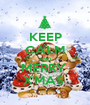 KEEP CALM AND MERRY  X'MAS  - Personalised Poster A1 size