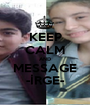 KEEP CALM AND MESSAGE -İRGE- - Personalised Poster A1 size