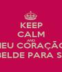 KEEP CALM AND MEU CORAÇÃO  SER REBELDE PARA SEMPRE   - Personalised Poster A1 size
