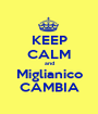 KEEP CALM and Miglianico CAMBIA - Personalised Poster A1 size