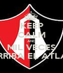 KEEP CALM AND MIL VECES ARRIBA EL ATLAS - Personalised Poster A1 size