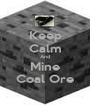 Keep Calm And Mine Coal Ore - Personalised Poster A1 size