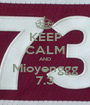 KEEP CALM AND Mioyenggg 7.3 - Personalised Poster A1 size