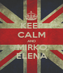 KEEP CALM AND MIRKO ELENA - Personalised Poster A1 size