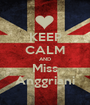 KEEP CALM AND Miss Anggriani - Personalised Poster A1 size