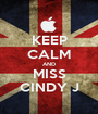 KEEP CALM AND MISS CINDY J - Personalised Poster A1 size
