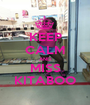 KEEP CALM AND MISS KITABOO - Personalised Poster A1 size