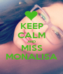 KEEP CALM AND MISS MONALISA - Personalised Poster A1 size