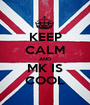 KEEP CALM AND MK IS COOL - Personalised Poster A1 size