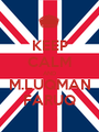 KEEP CALM AND M.LUQMAN FARUQ - Personalised Poster A1 size