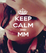 KEEP CALM AND MM  - Personalised Poster A1 size