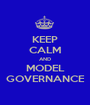 KEEP CALM AND MODEL GOVERNANCE - Personalised Poster A1 size