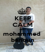 KEEP CALM AND mohammed  banoun - Personalised Poster A1 size