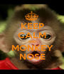 KEEP CALM AND MONKEY NOSE - Personalised Poster A1 size