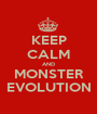 KEEP CALM AND MONSTER EVOLUTION - Personalised Poster A1 size