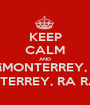 KEEP CALM AND ¡MONTERREY,  MONTERREY, RA RA RA - Personalised Poster A1 size