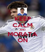 KEEP CALM AND MORATA ON - Personalised Poster A1 size