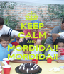 KEEP CALM AND  MORDIDA!! MORDIDA!! - Personalised Poster A1 size