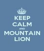 KEEP CALM AND MOUNTAIN LION - Personalised Poster A1 size