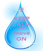 KEEP CALM AND move ON - Personalised Poster A1 size