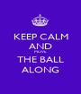 KEEP CALM AND MOVE THE BALL ALONG - Personalised Poster A1 size
