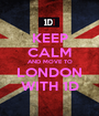 KEEP CALM AND MOVE TO LONDON WITH 1D - Personalised Poster A1 size