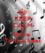 KEEP CALM AND Move  To the beat - Personalised Poster A1 size