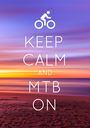 KEEP CALM AND MTB ON - Personalised Poster A1 size