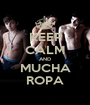 KEEP CALM AND MUCHA ROPA - Personalised Poster A1 size