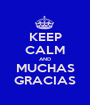 KEEP CALM AND MUCHAS GRACIAS - Personalised Poster A1 size