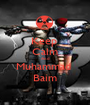 Keep  Calm And Muhammad  Baim - Personalised Poster A1 size