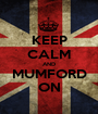 KEEP CALM AND MUMFORD ON - Personalised Poster A1 size