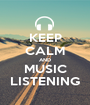 KEEP CALM AND MUSIC LISTENING - Personalised Poster A1 size