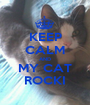KEEP CALM AND MY CAT ROCKI - Personalised Poster A1 size