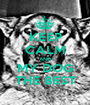 KEEP CALM AND MY DOG THE BEST - Personalised Poster A1 size