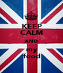 KEEP CALM AND my food - Personalised Poster A1 size