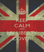 KEEP CALM AND MY LIBERTY COVER - Personalised Poster A1 size