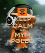 KEEP CALM AND MYM POLLO - Personalised Poster A1 size