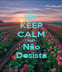 KEEP CALM AND Não Desista - Personalised Poster A1 size