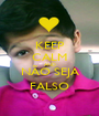 KEEP CALM AND NÃO SEJA FALSO - Personalised Poster A1 size