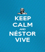 KEEP CALM AND NÉSTOR VIVE - Personalised Poster A1 size