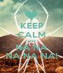 KEEP CALM AND NA NA NA NA NA! - Personalised Poster A1 size