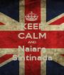 KEEP CALM AND Naiara Sintínada - Personalised Poster A1 size