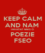 KEEP CALM AND NAM  INVATAT NNIS O POEZIE FSEO - Personalised Poster A1 size